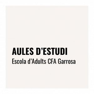 Aules estudi Escola d'Adults CFA Garrosa